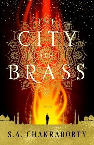 """""""The city of brass"""", by S. A. Chakraborty - Nahri has never believed in magic. On the streets of 18th century Cairo she's a con woman of unsurpassed talent, and she knows better than anyone that the trade she uses to get by--palm readings, zars, healings--are all tricks; both a means of swindling Ottoman nobles and a reliable way to survive. But when Nahri accidentally summons a sly and mysterious djinn warrior to her side during one of her cons, she's forced to question all she believes."""