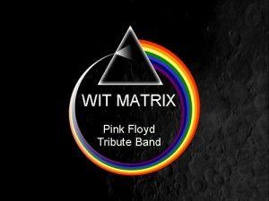 Wit Matrix in concerto! SABATO 1 FEBBRAIO 2014 - ORE 21.00
