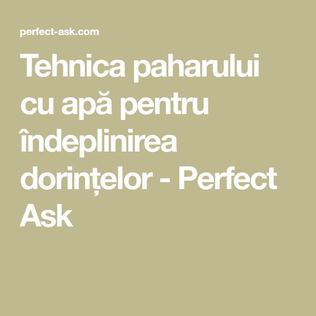 Tehnica paharului cu apă pentru îndeplinirea dorințelor - Perfect Ask
