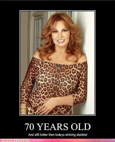 Raquel Welch proves that 70 can be hot!  Plus gives me an excuse to wear my hair long still.