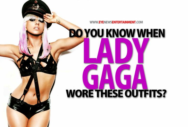 Do you know What Month Lady Gaga Wore These Outfits? - Eye News Entertainment