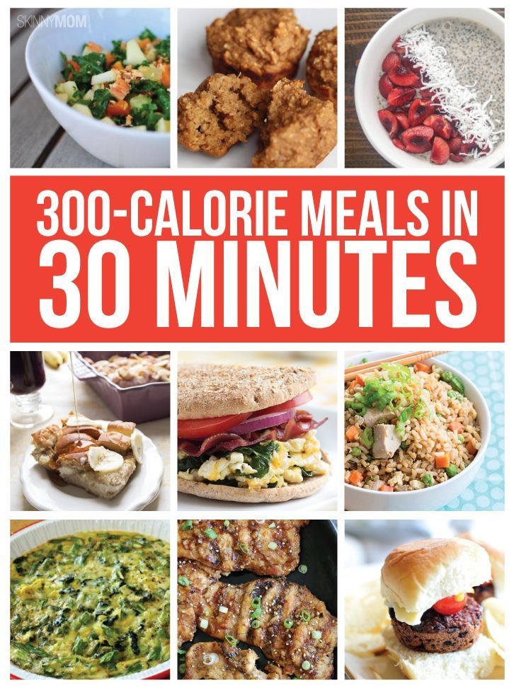 300-Calorie Meals You Can Make in 30 Minutes or LESS!