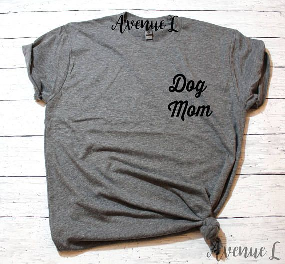 Dog Mom Shirt  Dog Shirt  Dog Lover Shirt  Animal LoverMom Shirt -Shirt  Mom Shirt  Cute Mom Shirt - Mom Shirts Funny - Mom TeeWe have a variety of graphic tees for womenwww.theavenuel.comwww.theavenuel.etsy.com