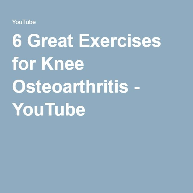 6 Great Exercises for Knee Osteoarthritis - YouTube