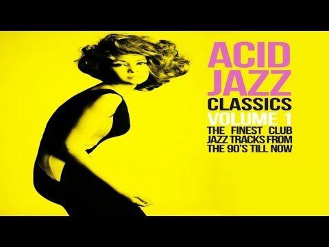 Acid Jazz Classics - 2 Hours Funk Jazz Soul Breaks Bossa Beats - HQ Non Stop - YouTube