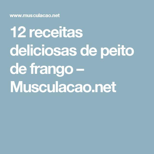 12 receitas deliciosas de peito de frango – Musculacao.net