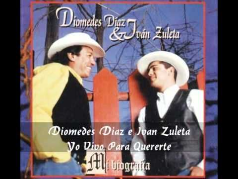 Diomedes Diaz e Ivan Zuleta - Yo Vivo Para Quererte