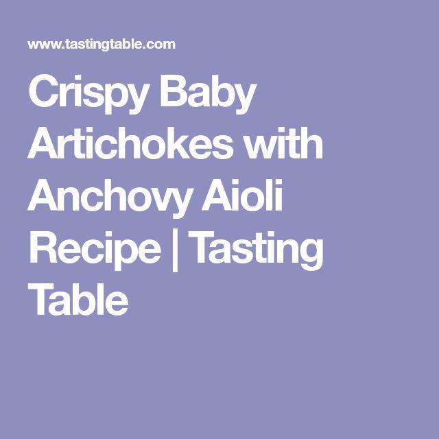 Crispy Baby Artichokes with Anchovy Aioli Recipe   Tasting Table