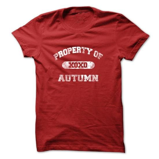 Property of Autumn T Shirt LIMITED TIME ONLY. ORDER NOW if you like, Item Not Sold Anywhere Else. Amazing for you or gift for your family members and your friends. Thank you! #autumn #t-shirts #shirt