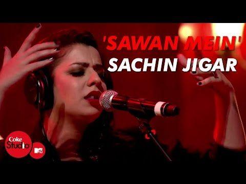'Sawan Mein' - Sachin-Jigar, Divya Kumar & Jasmine Sandlas - Coke Studio@MTV Season 4 - YouTube