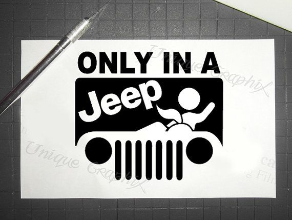 Only in a jeep funny decal window car jeep sticker