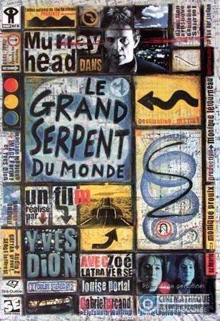 LE GRAND SERPENT DU MONDE [FILM] (Canada : Québec, Yves Dion, 1998)
