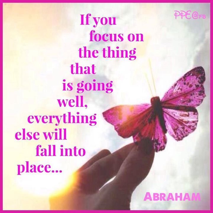 Focusing on the thing that is going well. #lawofattraction #quote #abrahamhicks…
