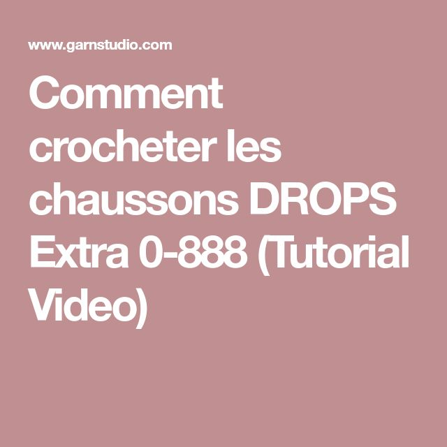 Comment crocheter les chaussons DROPS Extra 0-888 (Tutorial Video)