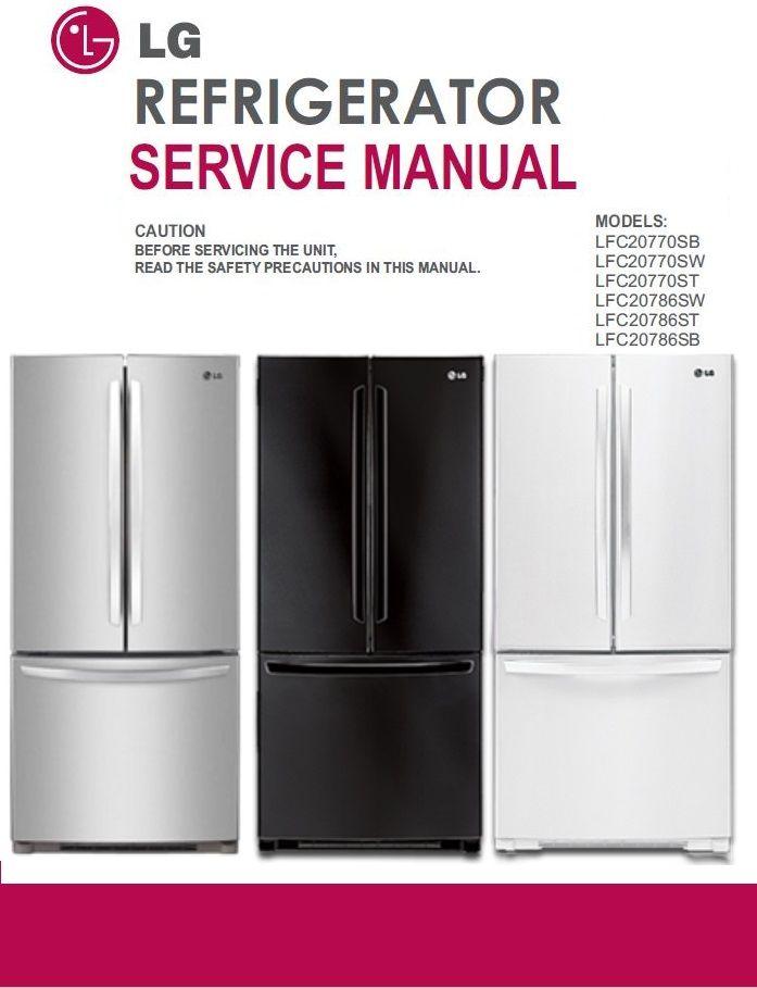 Lg Lfc20786 Lfc20786st Lfc20786sb Lfc20786sw Refrigerator Service Manual Refrigerator Service Refrigerator Refrigerator Lg