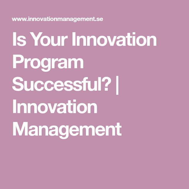 Is Your Innovation Program Successful? | Innovation Management