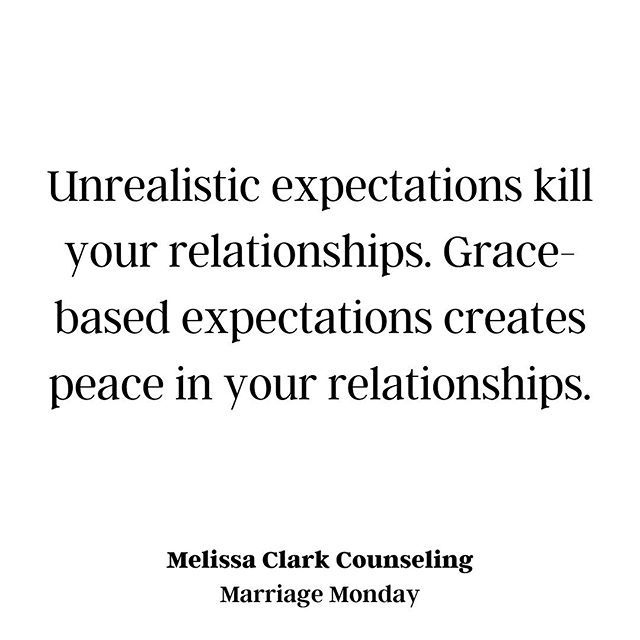 Grace Based Expectations Marriage Counseling Unrealistic Expectations Marriage Quotes