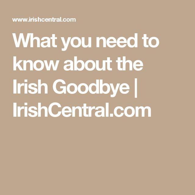 What you need to know about the Irish Goodbye | IrishCentral.com