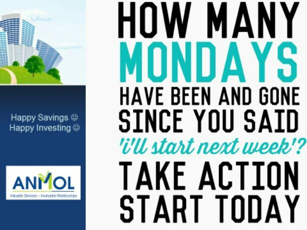 Take the first step Now! Don't #procrastinate  #Save #Insure #Invest for a #Happy Future:) www.myanmol.com