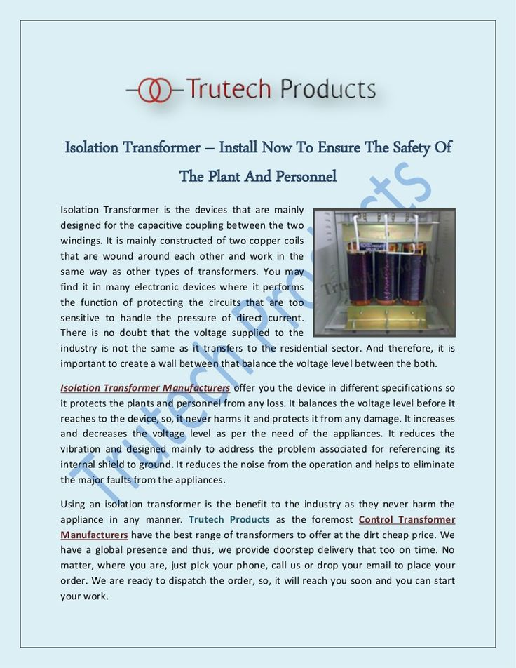 Isolation Transformer–Install Now to Ensure the Safety of the Plant and Personnel