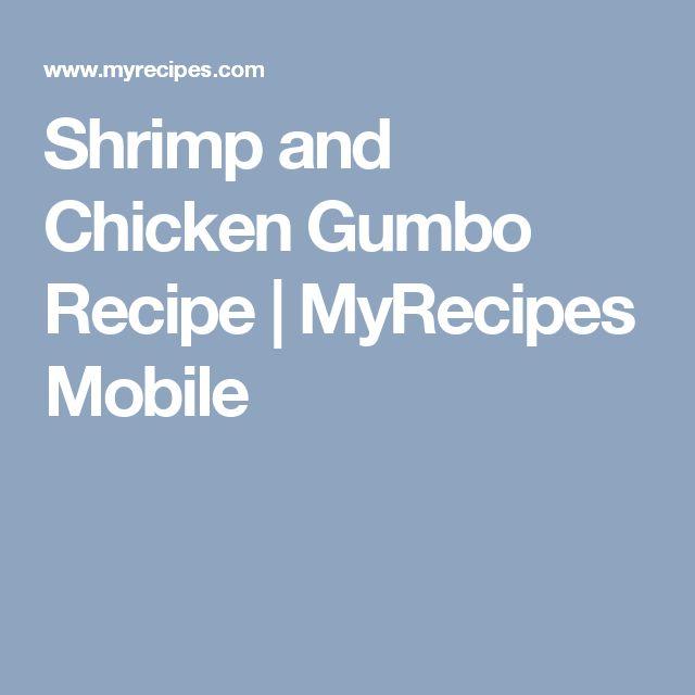 Shrimp and Chicken Gumbo Recipe | MyRecipes Mobile