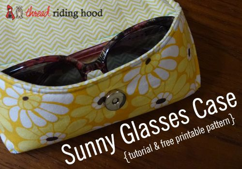 Sunny Glasses Case {tutorial + free printable pattern}