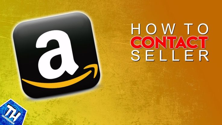 How To Contact Amazon Seller 2017