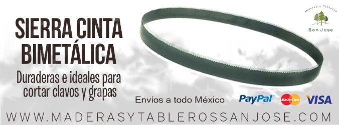 Líderes en la comercialización de materiales como:  *TRIPLAY y MADERA POLIN, ideal para la Construcción.  Además:  *SIERRA CINTA BIMETALICA, resistentes e ideales para cortar clavos y grapas. *SIERRA CINTA AL CARBON, de uso general, ideal para cortar madera. *SIERRA CINTA PUNTA DE ACERO, para uso general.  Servicio a Domicilio a todo México.  *Aceptamos formas de pago vía Pay Pal y tarjeta MasterCard y Visa.  Para más información visita nuestra página www.maderasytablerossanjose.com