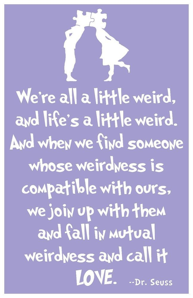 Dr Seuss Weird Love Quote Poster Mesmerizing 67 Best Dr Seuss Arts Images On Pinterest  Quote Posters Dr