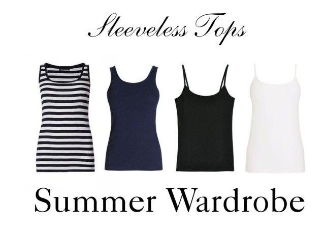 Sleeveless Tops ~ Summer Wardrobe by chicgoddess88 on Polyvore