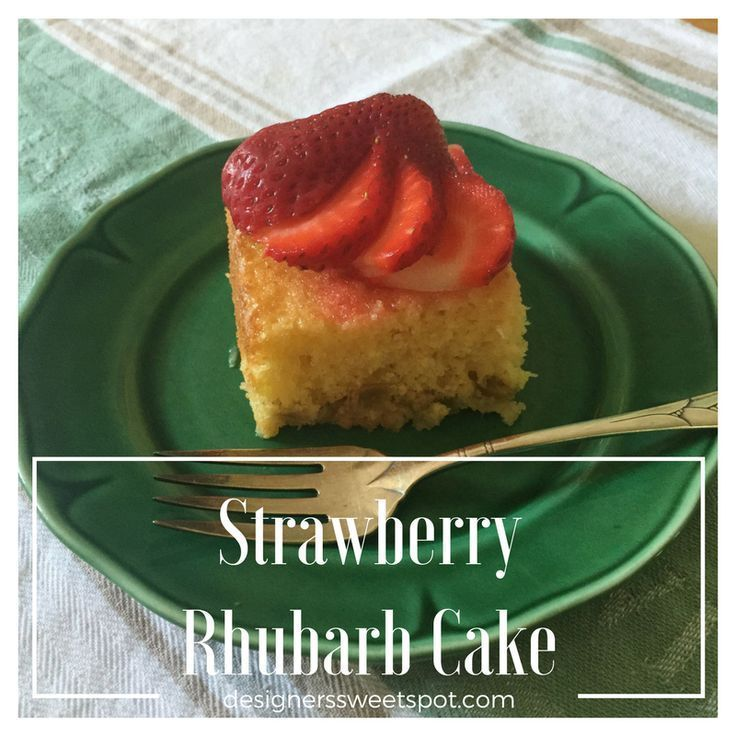 Lucious Strawberry Rhubarb Cake with Three Ingredients|Designers Sweet Spot|www.designerssweetspot.com