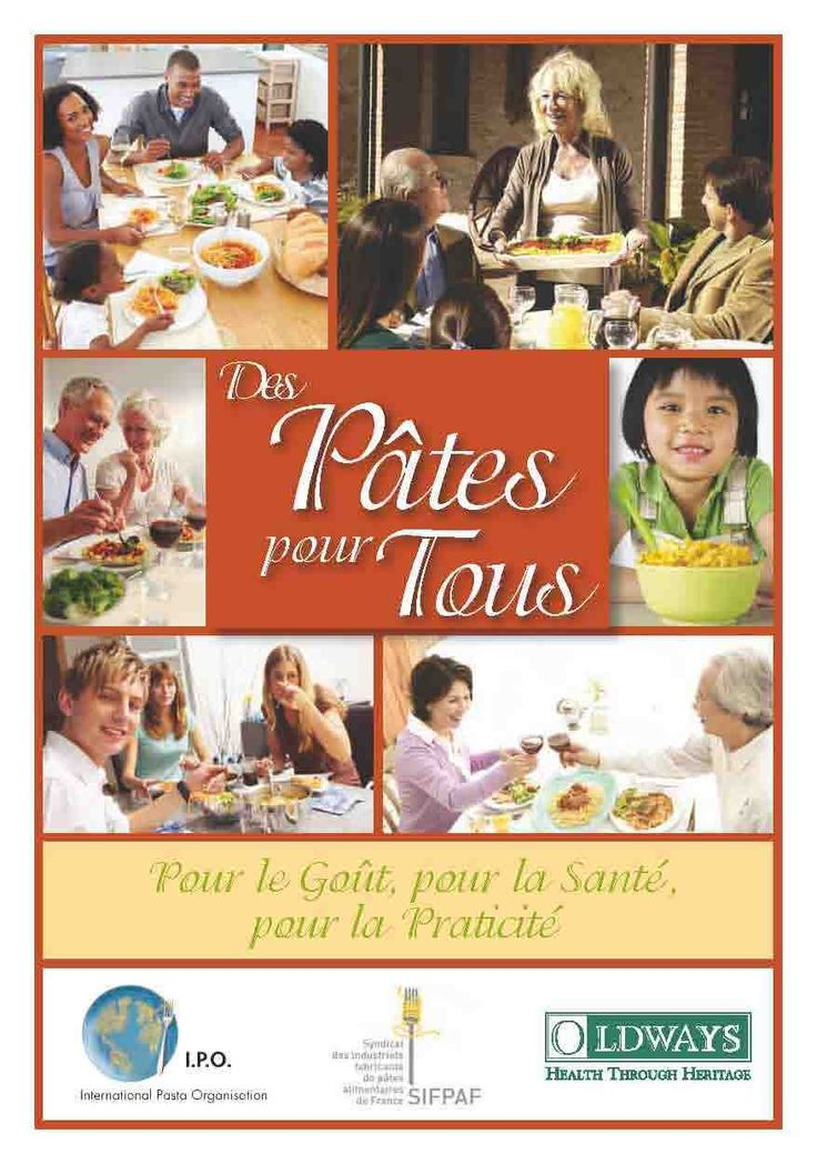 "The new French edition of the IPO Brochure ""Pasta for All"": ""Des Pâtes pour Tous - Pour le Goût, pour la Santé, pour la Praticité"" is now available."