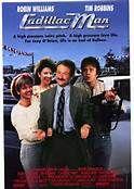 Cadillac Man (1990). [R] 97 mins. Starring: Robin Williams, Tim Robbins, Pamela Reed, Fran Drescher, Lauren Tom and Judith Hoag