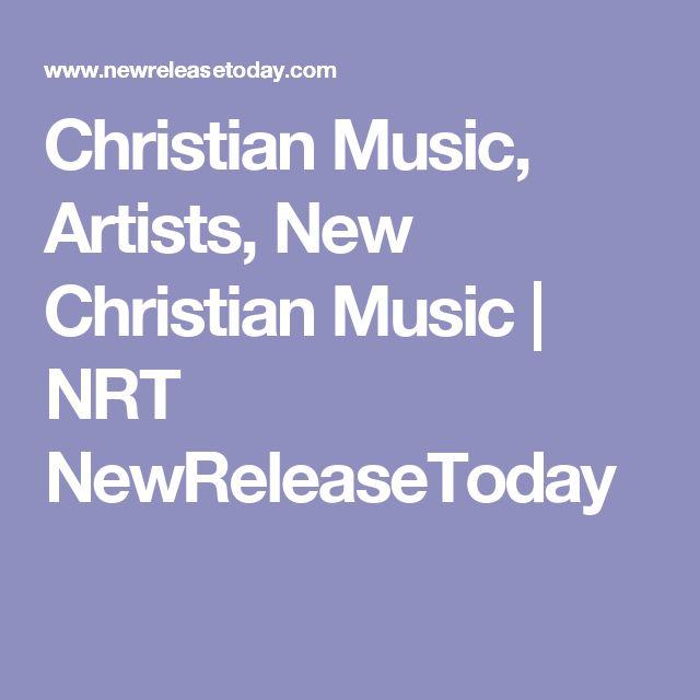 Christian Music, Artists, New Christian Music | NRT NewReleaseToday
