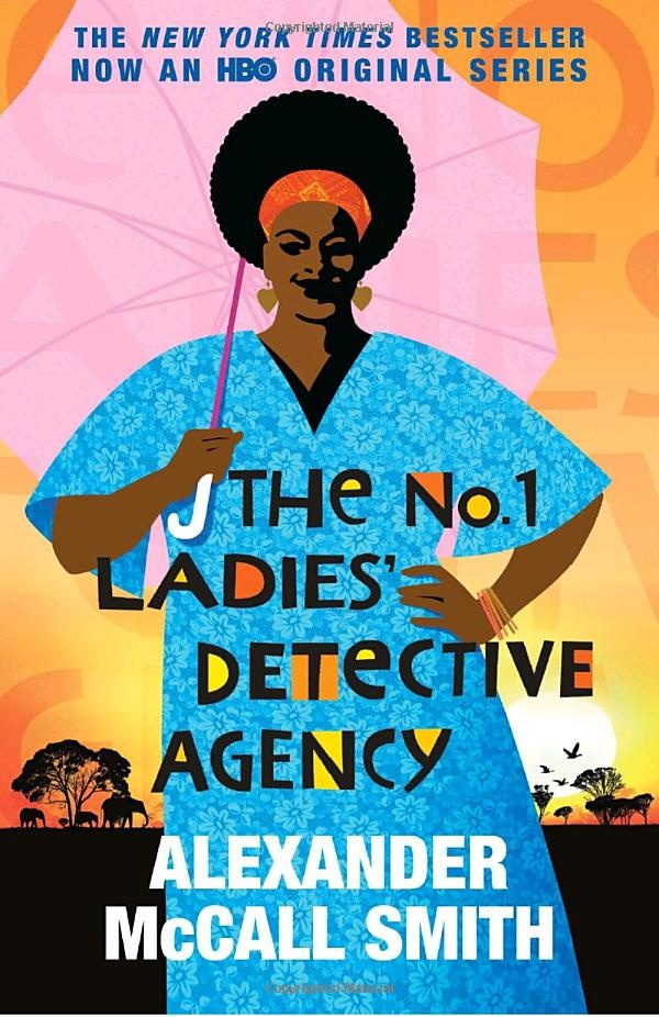 """The No. 1 Ladies Detective Agency"" by Alexander McCall Smith"