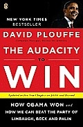The Audacity to Win by David Plouffe: The inside story of a brilliant campaign, with lessons on how the Democrats can secure victory in the future. Since David Plouffe helped design the plan that brought candidate Obama to the White House, the lessons of that plan have become only more relevant. Today,...