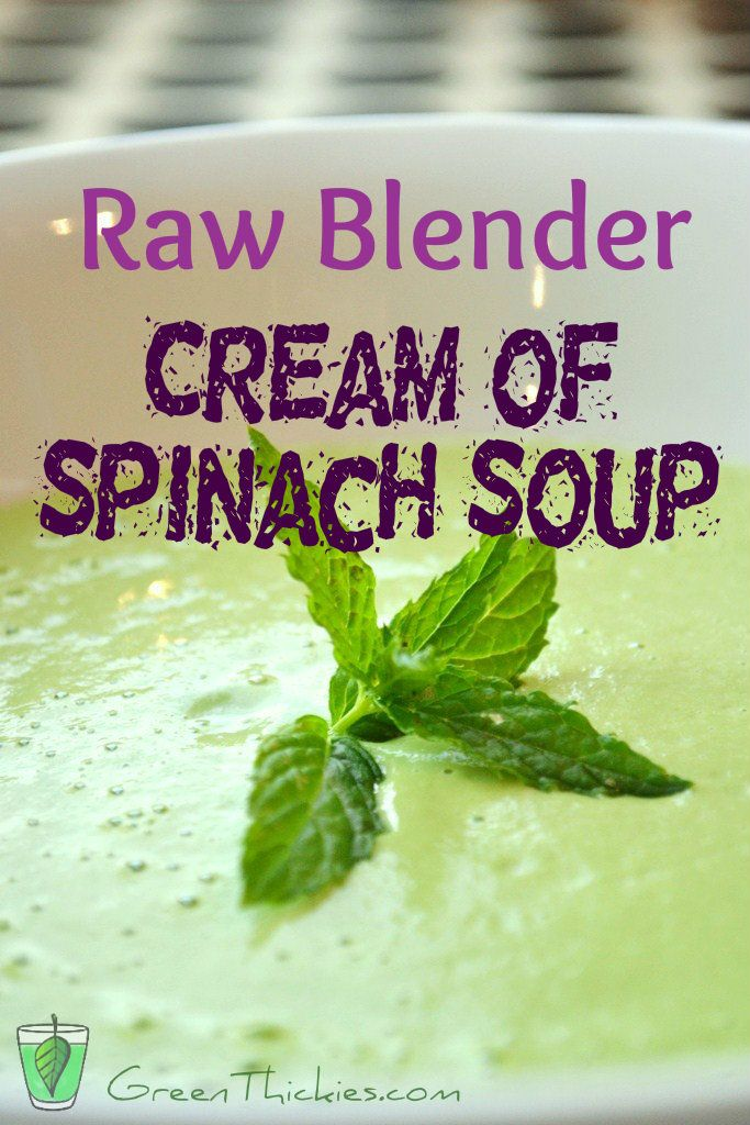 Raw Vegan Cream of Spinach Soup Recipe (Savoury Green Thickie)