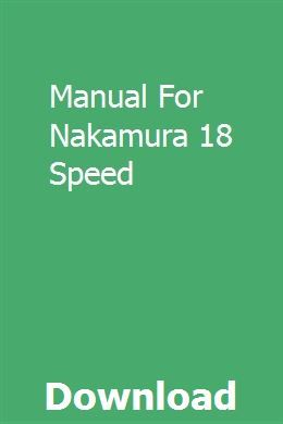 Manual For Nakamura 18 Speed With Images Manual Inspirational