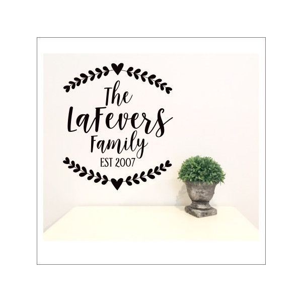 Farmhouse Wall Decal Personalized Family Name and Established Date... ($18) ❤ liked on Polyvore featuring home, home decor, wall art, black, home & living, home décor, wall decals & murals, wall décor, personalized wall art and heart decal