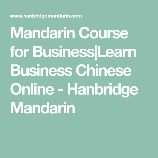 Mandarin Course for Business|Learn Business Chinese Online - Hanbridge Mandarin