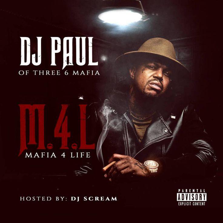 Stream DJ Paul's (@DJPaulKOM) 'Mafia 4 Life (#M4L)' Mixtape
