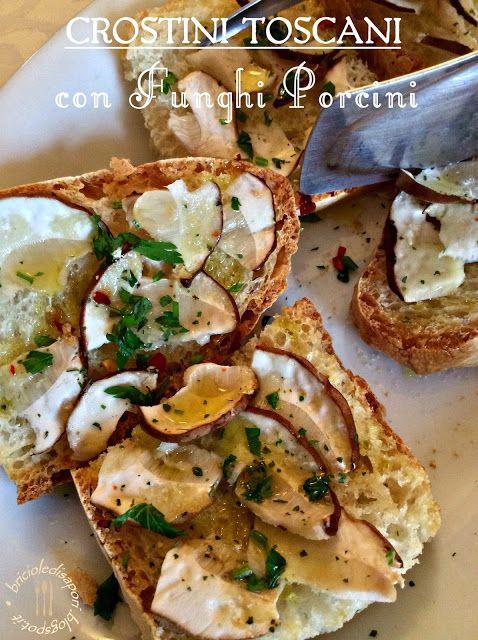 Briciole di Sapori: Crostini toscani con funghi porcini... Per sentirm...