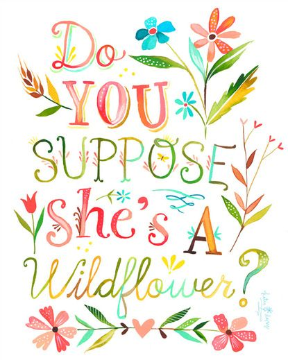 do you suppose she's a wildflower
