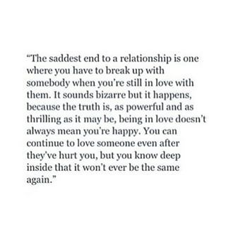 Breaking up with someone you love... Sad                                                                                                                                                      More
