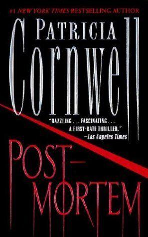 Postmortem (Kay Scarpetta, #1) - Patricia Cornwell    Love this series!