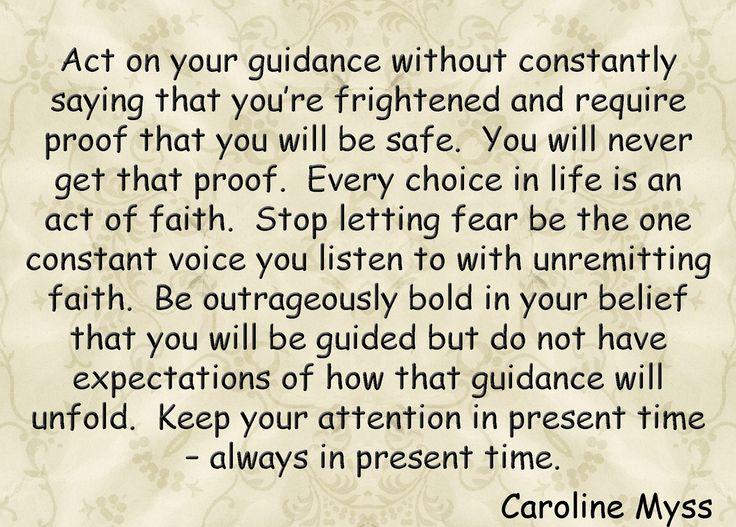 準備ができたから、自信があるから行動するのではない。直感が語る言葉に従う勇気があるから動くのだ。いまここにいるか?あなたの体のある場所に。すなわち、直感が語る言葉を聞く力はあるか?そして聞いた言葉を行動に移す力はあるのか?