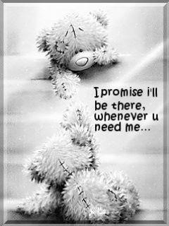 I promise I'll be there, whenever you need me...