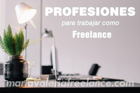 Profesiones freelance para trabajar desde casa, conoce las profesiones que te van a servir para ingresar al mundo de trabajo freelance.