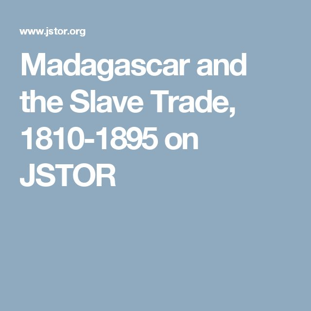 Madagascar and the Slave Trade, 1810-1895 on JSTOR