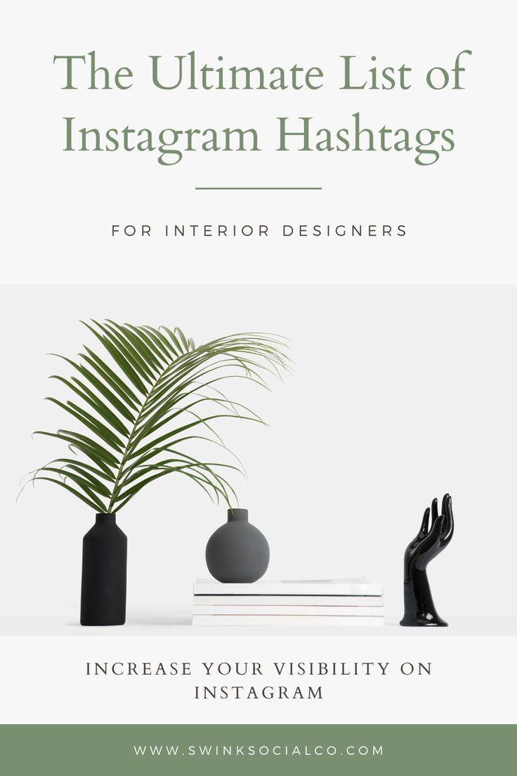 Instagram Hashtags For Your Interior Design Business In 2020 Instagram Marketing Tips Instagram Hashtags Interior Design Business